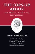 "Kierkegaard's Writings, XIII: The ""Corsair Affair"" and Articles Related to the Writings"
