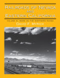 Railroads of Nevada and Eastern California: Volume 3: More on the Northern Roads