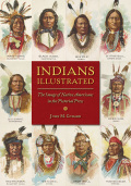 Indians Illustrated: The Image of Native Americans in the Pictorial Press