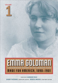 Emma Goldman: A Documentary History of the American Years, Volume 1: Made for America, 1890-1901