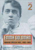 Emma Goldman: A Documentary History of the American Years, Volume 2: Making Speech Free, 1902-1909