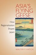 Asia's Flying Geese: How Regionalization Shapes Japan