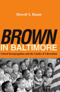 """Brown"" in Baltimore: School Desegregation and the Limits of Liberalism"
