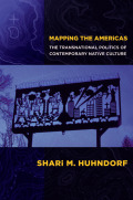 Mapping the Americas: The Transnational Politics of Contemporary Native Culture