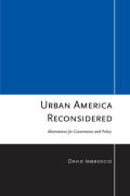 Urban America Reconsidered: Alternatives for Governance and Policy