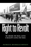 Right to Revolt: The Crusade for Racial Justice in Mississippi's Central Piney Woods