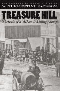 Treasure Hill: Portrait Of A Silver Mining Camp