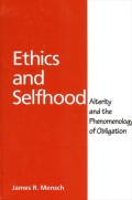 Ethics and Selfhood: Alterity and the Phenomenology of Obligation