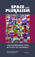 Space and Pluralism: Can Contemporary Cities Be Places of Tolerance?