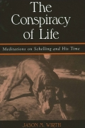 Conspiracy of Life, The: Meditations on Schelling and His Time