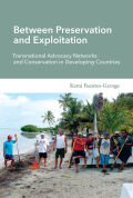 Between Preservation and Exploitation: Transnational Advocacy Networks and Conservation in Developing Countries