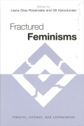 Fractured Feminisms: Rhetoric, Context, and Contestation