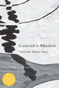 Conrad's Shadow: Catastrophe, Mimesis, Theory