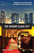 The Servant Class City: Urban Revitalization versus the Working Poor in San Diego