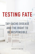 Testing Fate: Tay-Sachs Disease and the Right to Be Responsible