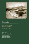 Eldorado!: The Archaeology of Gold Mining in the Far North