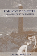 For Love of Matter: A Contemporary Panpsychism