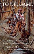 To Die Game: The Story of the Lowry Band, Indian Guerillas of Reconstruction