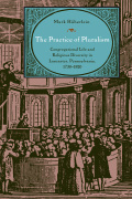 The Practice of Pluralism: Congregational Life and Religious Diversity in Lancaster, Pennsylvania, 1730–1820