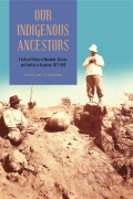 Our Indigenous Ancestors: A Cultural History of Museums, Science, and Identity in Argentina, 1877–1943