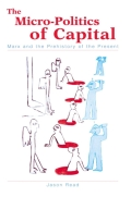 Micro-Politics of Capital, The: Marx and the Prehistory of the Present