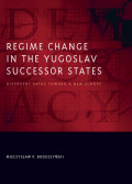 Regime Change in the Yugoslav Successor States Cover