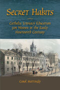 Secret Habits: Catholic Literacy Education for Women in the Early Nineteenth Century