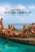Making the Modern Primitive: Cultural Tourism in the Trobriand Islands