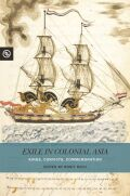 Exile in Colonial Asia: Kings, Convicts, Commemoration