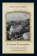Uncanny Encounters: Literature, Psychoanalysis, and the End of Alterity