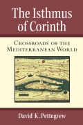 The Isthmus of Corinth: Crossroads of the Mediterranean World