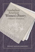 Antebellum American Women's Poetry: A Rhetoric of Sentiment