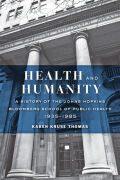 Health and Humanity: A History of the Johns Hopkins Bloomberg School of Public Health, 1935–1985