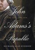 John Adams's Republic: The One, the Few, and the Many