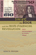 Swift, the Book, and the Irish Financial Revolution: Satire and Sovereignty in Colonial Ireland