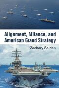 Alignment, Alliance, and American Grand Strategy Cover