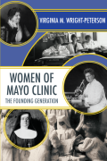 Women of Mayo Clinic: The Founding Generation
