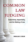 Common Law Judging: Subjectivity, Impartiality, and the Making of Law