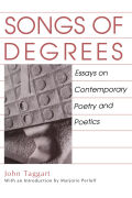 Songs of Degrees: Essays on Contemporary Poetry and Poetics