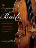 "The Accompaniment in ""Unaccompanied"" Bach: Interpreting the Sonatas and Partitas for Violin"