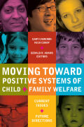 Moving Toward Positive Systems of Child and Family Welfare: Current Issues and Future Directions