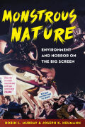 Monstrous Nature: Environment and Horror on the Big Screen