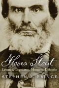 Hosea Stout: Lawman, Legislator, Mormon Defender