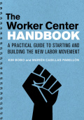 The Worker Center Handbook: A Practical Guide for Starting and Building the New Labor Movement