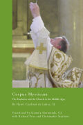 Corpus Mysticum: The Eucharist and the Church in the Middle Ages