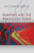 Euripides and the Politics of Form Cover