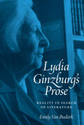 Lydia Ginzburg's Prose: Reality in Search of Literature