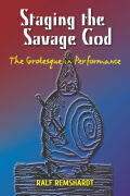 Staging the Savage God: The Grotesque in Performance