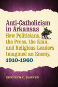 Anti-Catholicism in Arkansas Cover