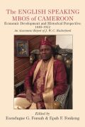 The English Speaking Mbos of Cameroon: Economic Development and Historical Perspective: 1885-1922  An Assessment Report of J.